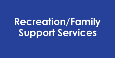 Recreation/Family Support Services